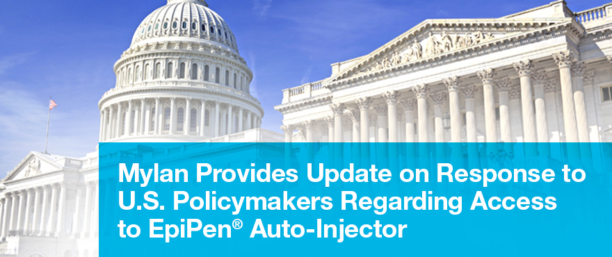 Mylan Provides Update on Response to U.S. Policymakers Regarding Access to EpiPen® Auto-Injector